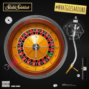 statik_selektah_what_goes_around